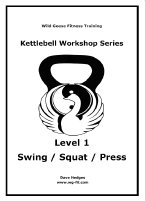 Level 1 Kettlebell manual, includes highly detailed instructions on the Swing, Squat & Press techniques, Joint Mobility and Power Breathing. For more details Click here