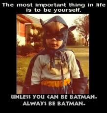 be batman